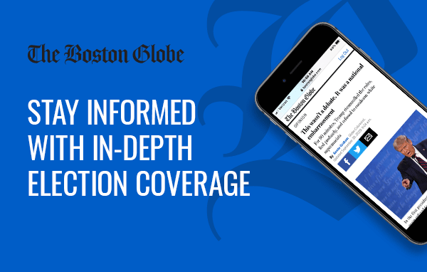The Boston Globe. Stay informed with in-depth election coverage.